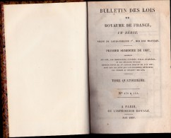 LIVRE 1837 - BULLETIN DES LOIS DU ROYAUME DE FRANCE -LOUIS PHILIPPE Ier - Bücher, Zeitschriften, Comics