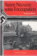 SAINT NAZAIRE SOUS L'OCCUPATION FRANCOIS BERTIN - Pays De Loire