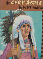 Les Aventures de Cerf Agile, le Petit Indien. Dessins de Chacter. Editions Hemma.1966.