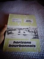 Régionalisme Jean Cluzel HOROZONS BOURBONNAIS Montluçon St Pourçain Moulins Vichy Commentry  Lapalisse - Livres, BD, Revues