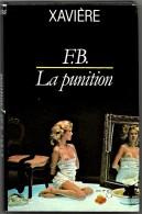 F.B. LA PUNITION Xavière Lafont Roman érotique Sensuel Galant Libertin Soumission Obéissance Sévices Marquis De Sade - Erotik