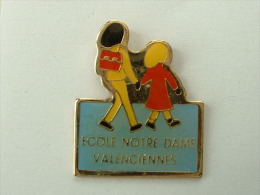 PIN´S ECOLE NOTRE DAME VALENCIENNES - Administrations