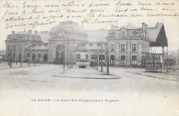 Le Mans - La Gare Des Tramways à Vapeur - Carte Précurseur - Le Mans
