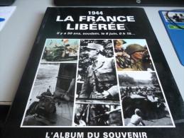 1944 LA FRANCE LIBERE L'ALBUM  DU  SOUVENIR - Books