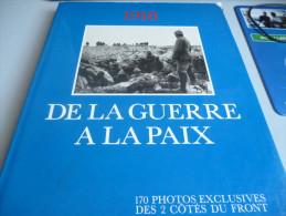 1918 DE LA GUERRE A LA PAIX ALBUM DE PHOTOS EXCLUSIVES DES 2 COTES DU FRONT   SUPERBE - Books