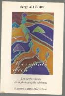 Les Cerfs-Volant  Et La Photographie Aérienne Par Serge Allègre ,Ed.  Armine Ediculture,1994 - Photographs