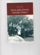 Libro Storia Della Ferrovia Mandela-Subiaco  2007,treni - Non Classificati