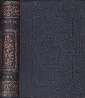 1887 GOETHES WERKE Les Œuvres De Goethe ZWEITER BAND Goethe's Works II VOL. - Bücher, Zeitschriften, Comics