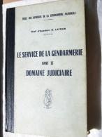 ANCIEN LIVRE DE LA GENDARMERIE NATIONALE DATE DE JUILLET 1955 ECOLE DES OFFICIERS TRES BON ETAT 486 PAGES - Catalogues
