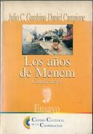 LOS AÑOS DE MENEM AUTOR JULIO GAMBINA & DANIEL CAMPIONE EDIT.I.M.F.C AÑO 2002 PAG.312 USADO GECKO. - Kultur