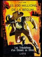 Jules Verne - Les 500 Millions De La Bégum - & -  Les Tribulations D´un Chinois En Chine - Éditions Lidis - ( 1961 ) . - Abenteuer