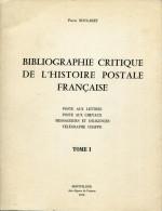 NOUGARET P. - BIBLIOGRAPHIE CRITIQUE DE L'HISTOIRE POSTALE FRANCAISE , 2 TOMES BROCHÉS DE 1970 - SUP & RARE - Philatélie Et Histoire Postale