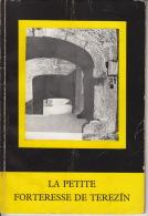 La Petite Forteresse De Terezin - Ghetto ° Mala Pevnost Terezín - Ghetto - Guerre 1939-45