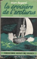 La Croisière De L'Arcturus - Marc Burgard - 1948 - Illustr. RIC - Ed.DUMAS - TRES RARE - Roman Scout - - Pfadfinder-Bewegung