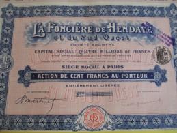 Action De 100 Francs Au Porteur/ La Fonciére De Hendaye Et Du Sud-Ouest/  / 1910     ACT60 - Industrie