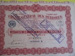 Action De 500 Francs Au Porteur/ Crédit Général Des Pétroles/  / 1927   ACT63 - Pétrole