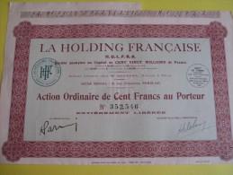Action Ordinaire De 100 Francs  Au Porteur/ La Holding Française   / 1928   ACT67 - Industrie