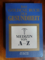 Das Goldenebuch Der Gesundheit / Medizin Von A - Z - Santé & Médecine