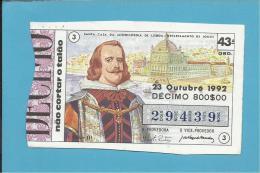LOTARIA NACIONAL - 43.ª ORD. - 23.10.1992 - D. FILIPE III - Rei De Portugal E Espanha - MONARQUIA -2 Scans E Descri - Lottery Tickets