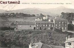 HENDAYE HOTEL DE FRANCE ET D'ANGLETERRE ET LE MONT HAYA 64 - Hendaye
