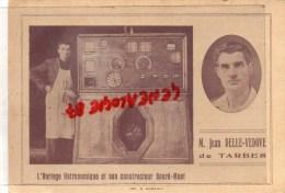 65 - TARBES - M. JEAN DELLE-VEDOVE- L' HORLOGE ASTRONOMIQUE ET SON CONSTRUCTEUR SOURD MUET-HORLOGERIE - Tarbes