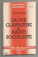 LA VIE CLANDESTINE DU PARTI SOCIALISTE , Editions De La LIBERTE  , 2 Scans ,  Frais Fr : 3.00€ - Politique