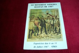 MARCELIN ALBERT E LO COMITAT D'ARGELIERS  LE 30 JUIN 1907 °° EXPOSICION DAU 6 AU 11 DE JULHET 1987 NIMES - Nîmes