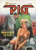 PIG N°4  UNA NOTTE DI GUAI - Libri, Riviste, Fumetti