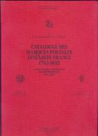 CATALOGUE DES MARQUES POSTALES LINEAIRES FRANCE 1792 - 1832 par Jean et Vincent POTHION etat neuf