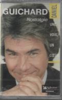 K7 Audio. Daniel GUICHARD. Nostalgie, UNE VOIX UN COEUR. 16 Titres.NEUVE Sous Cellophane - Audio Tapes