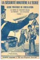 LA SECURITE ROUTIERE A L ECOLE  TOME 1  Preface De Monsieur Bertrand Maire De Forges Les Eaux - Auto