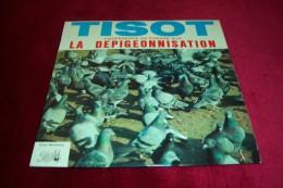HENRI TISOT  °  LA DEPIGEONNISATION - Comiques, Cabaret