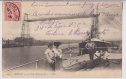 ROUEN : LE PONT TRANSBORDEUR - DES ELEGANTES - MARIN - ECRITE 1906 - 2 SCANS - - Rouen