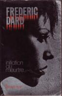 Frédéric DARD : Initiation Au Meurtre, Editions Fleuve Noir (1971, EO, Grand Format) - San Antonio