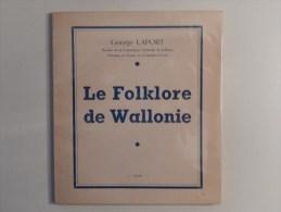 WALLONIE : LE FOLKLORE DE WALLONIE Par George LAPORT Président Du Musée De Comblain-au-Pont 1939 - Culture