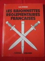 LES BAIONNETTES REGLEMENTAIRES FRANCAISES - Armes Blanches