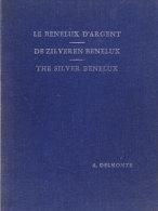 Delmonte: Le Benelux D´argent - De Zilveren Benelux - The Silver Benelux - Livres & Logiciels