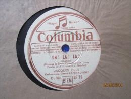 Disque 78 Tours Oh La La ! ! Bonjour Mon Village Jacques Pills Bruno Coquatrix - 78 T - Disques Pour Gramophone