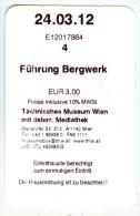Ticket Eintrittskarte Bergwerk-Führung Technisches Museum Wien 2012 Mine Austria - Eintrittskarten