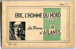 Hans-G KRESSE, Eric L'Homme Du Nord, Numéro 1, La Pierre D'Atlantis - Libros, Revistas, Cómics
