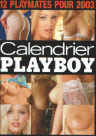 CALENDRIER PLAYBOY 2003 - 12 PLAYMATES - Calendriers