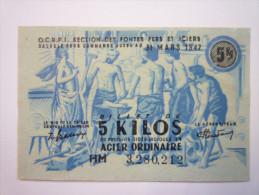 TICKET De RATIONNEMENT :  5  KILOS  De Produits Sidérurgiques En  ACIER  ORDINAIRE  1947 - Ohne Zuordnung