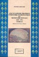Encyclopédie Pratique D´histoire Numismatique Et Monétaire Royale. Tome II. Ateliers De Limoges à Reims. Droulers. - Books & Software