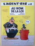 Agent 212 N° 2  Au Nom De La Loi Cauvin Kox 1999 Dupuis Cartonné Excellent Etat - Agent 212, L'
