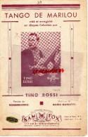 PARTITION MUSICALE- MUSIQUE- TANGO DE MARILOU- TINO ROSSI- MARIO MARIOTTI- STICK LIBRAIRIE VILLOUTREIX SAINT JUNIEN 87 - Partitions Musicales Anciennes