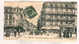 9-TROYES-Rues De La République Et De L'hotel De Ville - Troyes