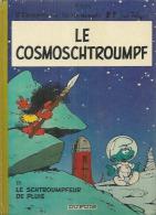 """LES SCHTROUMPFS  """"  LE COSMOSCHTROUMPF """" -  PEYO  - DUPUIS - Schtroumpfs, Les - Los Pitufos"""