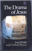 The Drama Of Jesus, Paul White And Clifford Warne. 1980 - Biblia, Cristianismo