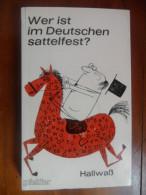 Wer Ist Im Deutschen Sattelfest ?  (Edith Hallwass) De 1966 - Livres, BD, Revues