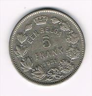 ¨¨ ALBERT I  5 FRANK EEN BELGA  1931 VL POSITIE A - 1909-1934: Albert I